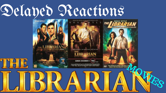 Delayed Reaction: The Librarian movies