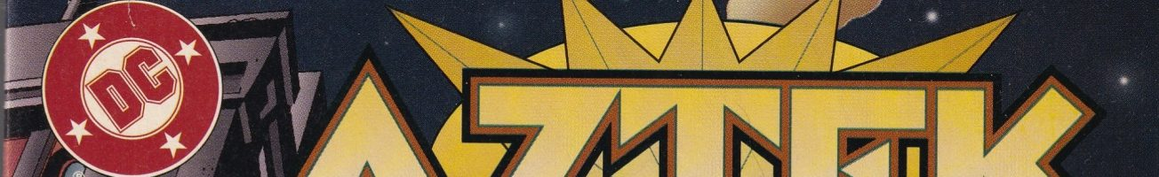 Comics You Should Own – 'Aztek, the Ultimate Man'