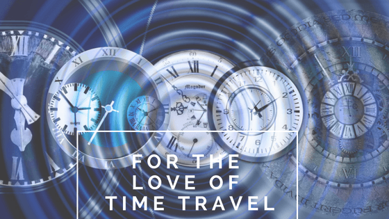 For The Love of Time Travel