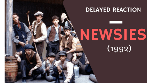 Delayed Reaction: Disney's Newsies (1992)