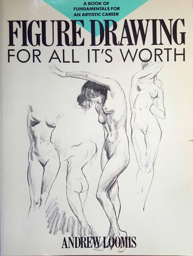 'Figure Drawing for All It's Worth' by Andrew Loomis