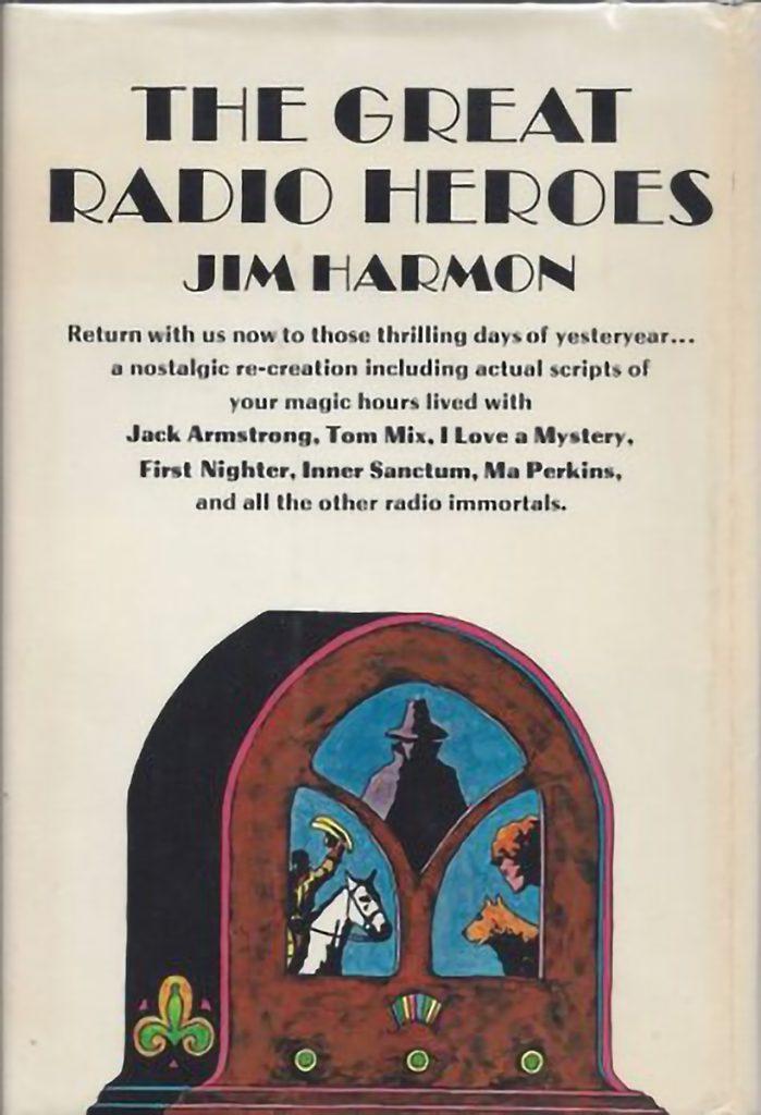 'The Great Radio Heroes' by Jim Harmon