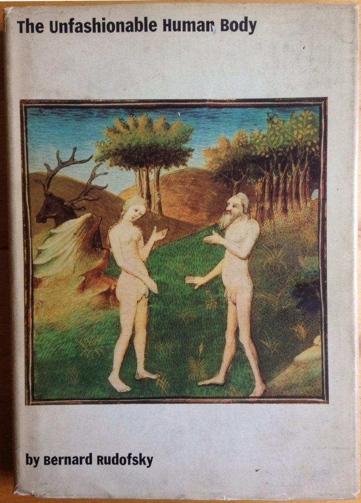 'The Unfashionable Human Body' by Bernard Rudofsky