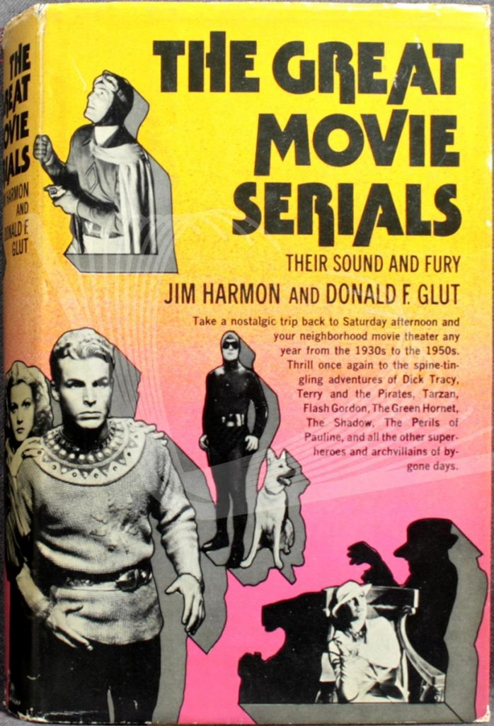 'The Great Movie Serials' by Jim Harmon & Don Glut